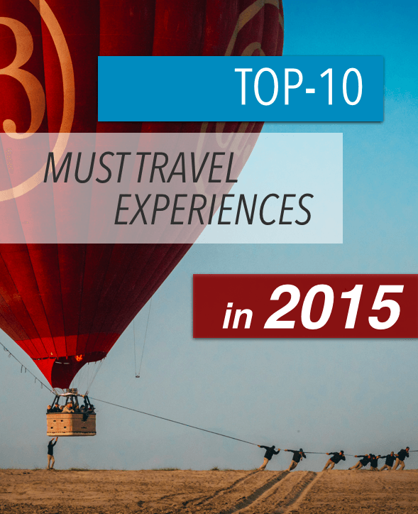 Top travel 2015: must travel experiences in the new year